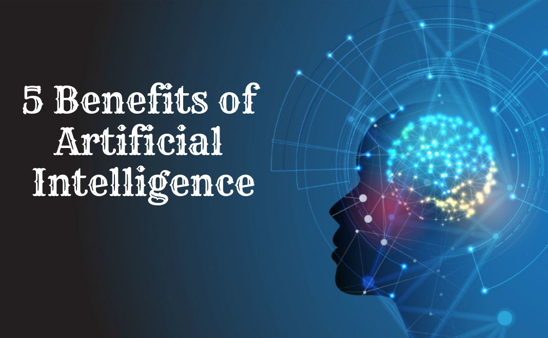 Photo of 5 Benefits of Artificial Intelligence