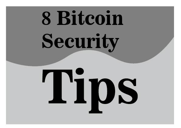 8 Bitcoin Security Tips