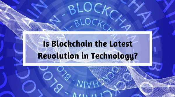 Photo of Is Blockchain the Latest Revolution in Technology?