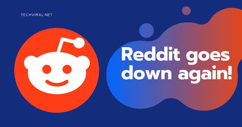 Reddit Goes Down Once Again!