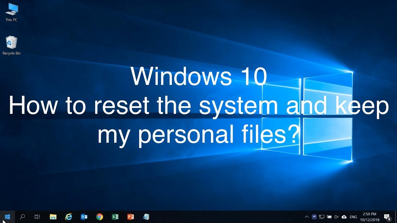 How to reset your PC keeping personal files on Windows 10