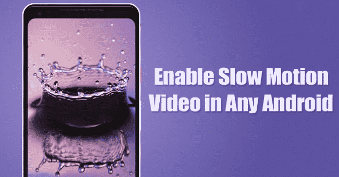 How To Enable Slow Motion Video in Any Android Device