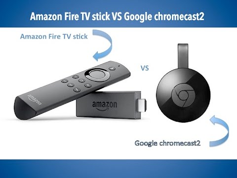 Amazon Fire Stick vs Google Chromecast – Which is Better?