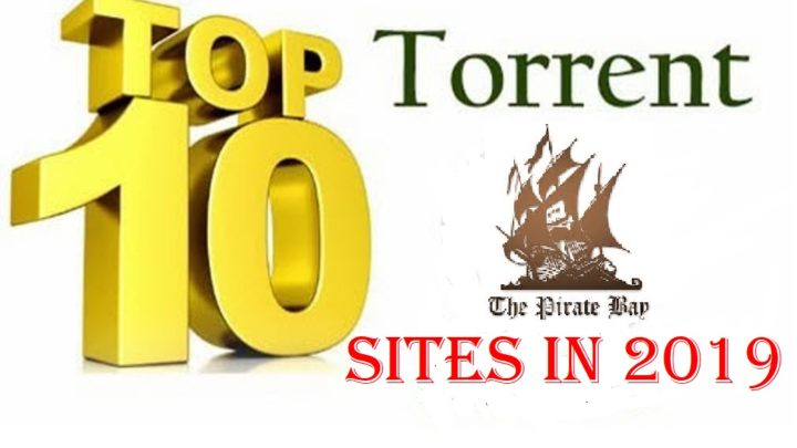 Top 10 Best Torrent Sites 2019