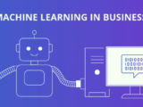 Benefits of Applying Machine Learning To Your Business