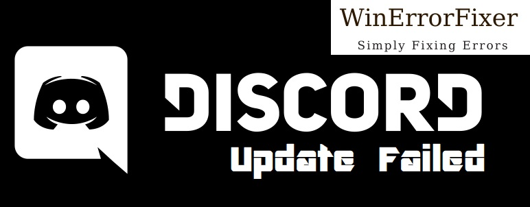Discord Update Failed in Windows 10, 8 and 7 {Solved}
