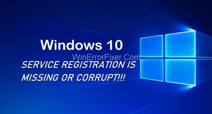 Service Registration is Missing or Corrupt Error on Windows 10