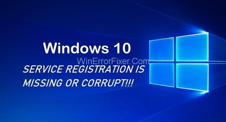 Service Registration is Missing or Corrupt Error on Windows 10