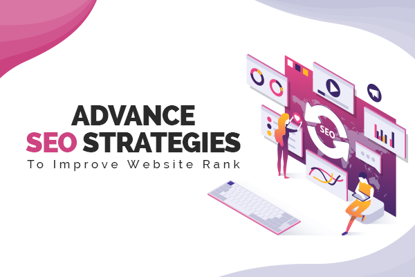 Advanced SEO Strategies to Rank Higher on Google