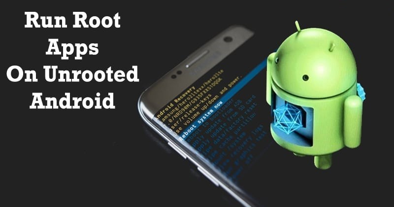 Run Root Apps On Unrooted Android Device