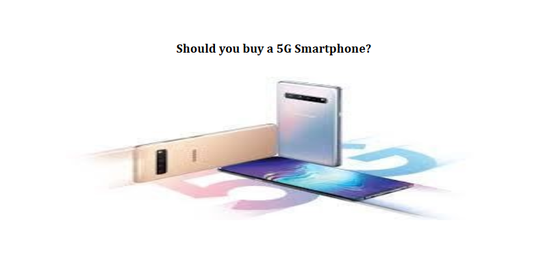 Photo of Should you buy a 5G Smartphone?