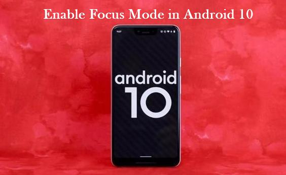 Photo of How to enable Focus mode on Android 10