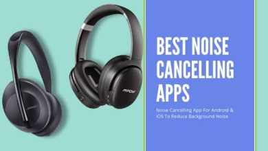 Photo of Top 10 Best Noise Cancelling App For Android & iPhone